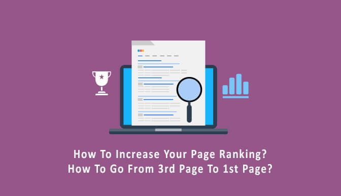 How to increase your page ranking? How to go from 3rd page to 1st page?