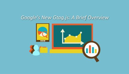 Google Site Tag (Gtag.js): a brief overview on how it differs from the Universal analytics