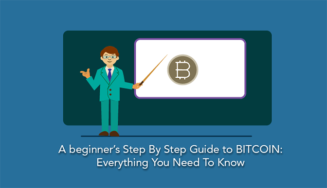 A Beginner's Step By Step Guide To BITCOIN: Everything You Need To Know